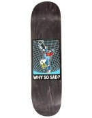 REAL DECK ACTION REALIZED WHY SO SAD 8.25 X 32.22